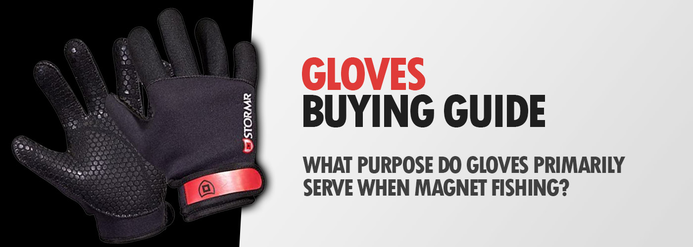 Magnet Fishing Gloves Buying Guide